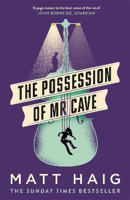 Possession of Mr Cave by Matt Haig