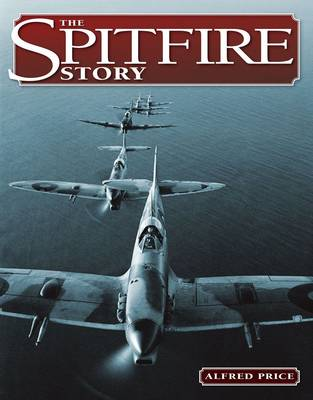 Spitfire Story by Dr Alfred Price