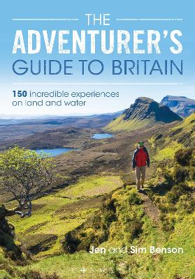 The Adventurer's Guide to Britain by Jen Benson
