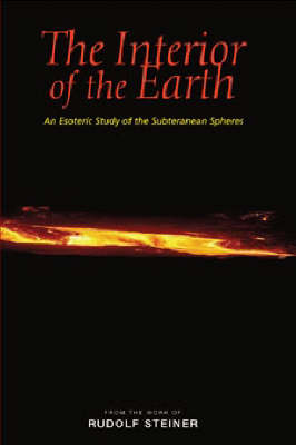 The Interior of the Earth by Rudolf Steiner