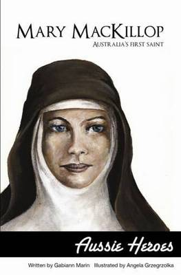 Mary MacKillop by Gabiann Marin