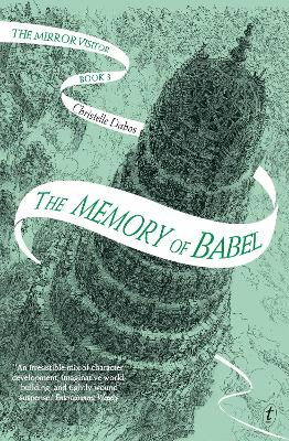The Memory of Babel: The Mirror Visitor, Book Three by Christelle Dabos