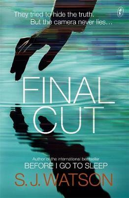 Final Cut by S. J. Watson