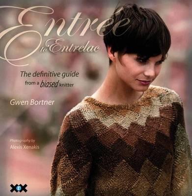 Entree to Entrelac by Gwen Bortner