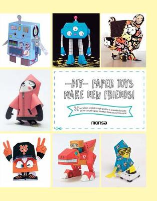 DIY Paper Toys: Make New Friends! by Patricia Martinez