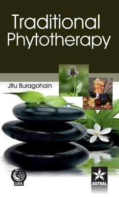 Traditional Phytotherapy by Jitu Buragohain