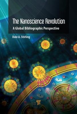 The Nanotechnology Revolution by Dale A. Stirling