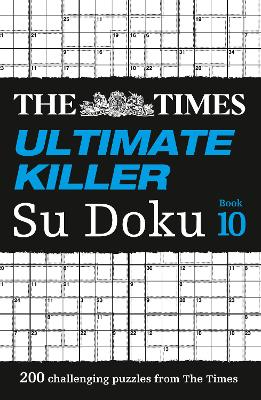 The Times Ultimate Killer Su Doku Book 10 by The Times Mind Games