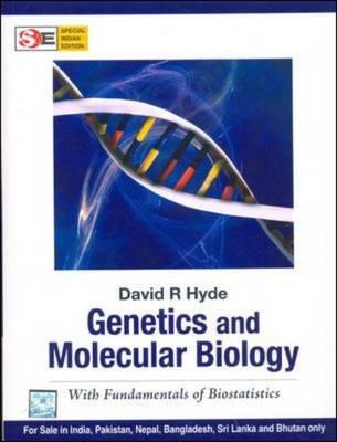 Genetics and Molecular Biology: with Fundamentals of Biostatistics by David Hyde