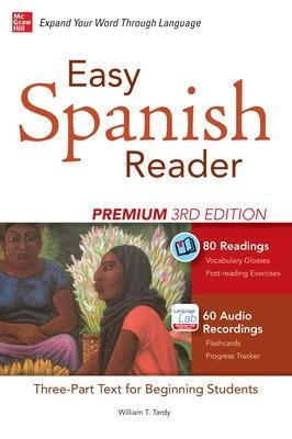 Easy Spanish Reader Premium, Third Edition by William T. Tardy