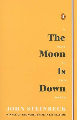 The Moon Is Down by John Steinbeck