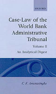 Case-Law of the World Bank Administrative Tribunal: Volume II by C. F. Amerasinghe