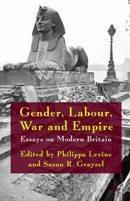 Gender, Labour, War and Empire by Professor Philippa Levine