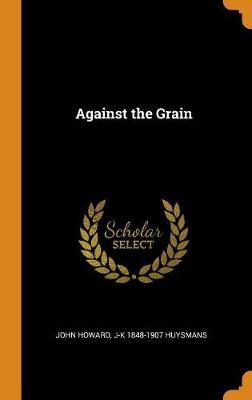 Against the Grain by John Howard