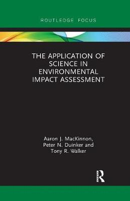 The Application of Science in Environmental Impact Assessment book