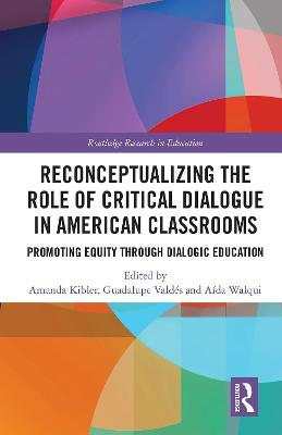 Reconceptualizing the Role of Critical Dialogue in American Classrooms: Promoting Equity through Dialogic Education book