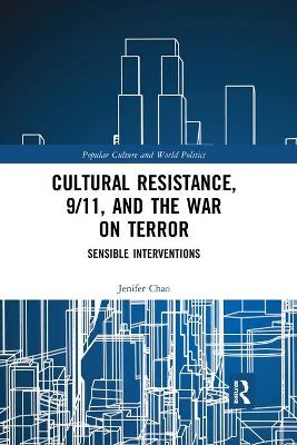 Cultural Resistance, 9/11, and the War on Terror: Sensible Interventions book