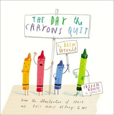 The The Day the Crayons Quit by Drew Daywalt