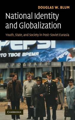 National Identity and Globalization by Douglas W. Blum