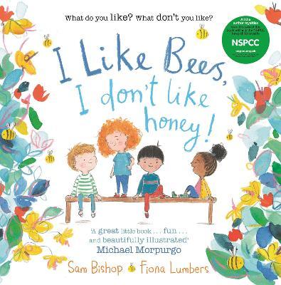 I like Bees, I don't like Honey! by Fiona Lumbers