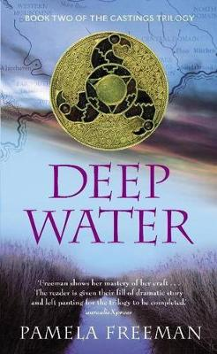Deep Water (Castings Trilogy Bk 2) by Pamela Freeman