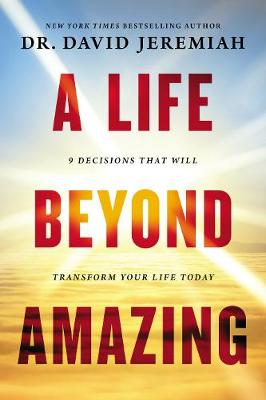 Life Beyond Amazing by David Jeremiah