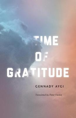 Time of Gratitude by Gennady Aygi