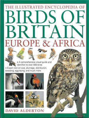 The Illustrated Encyclopedia of Birds of Britain Europe & Africa by David Alderton