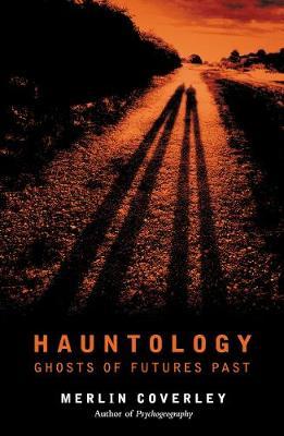 Hauntology by Merlin Coverley