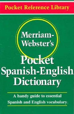 Merriam Webster's Pocket Spanish-English Dictionary by Merriam-Webster