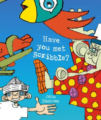 Have You Met Scribble? by John Dickson