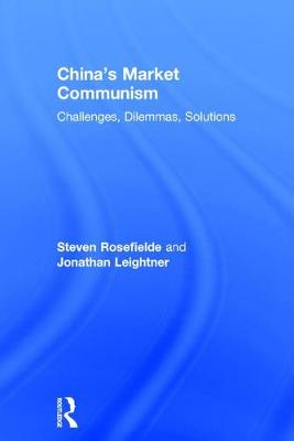 China's Market Communism by Steven Rosefielde
