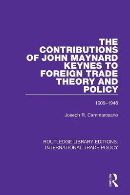 The Contributions of John Maynard Keynes to Foreign Trade Theory and Policy, 1909-1946 book