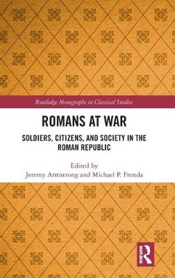Romans at War: Soldiers, Citizens, and Society in the Roman Republic book