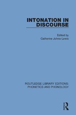 Intonation in Discourse by Catherine Johns-Lewis