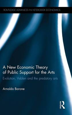 New Economic Theory of Public Support for the Arts book