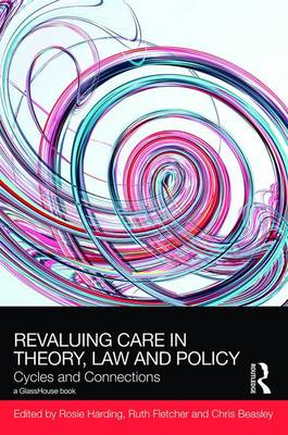 ReValuing Care in Theory, Law and Policy book