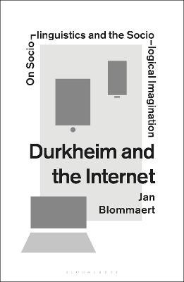 Durkheim and the Internet by Professor Jan Blommaert