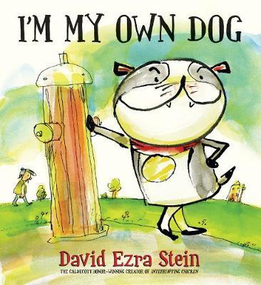 I'm My Own Dog by David Ezra Stein