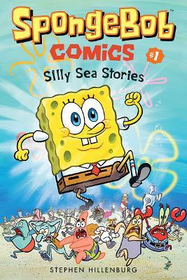 SpongeBob Comics: Book 1 by Stephen Hillenburg
