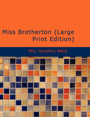 Miss Bretherton by Mrs Humphry Ward