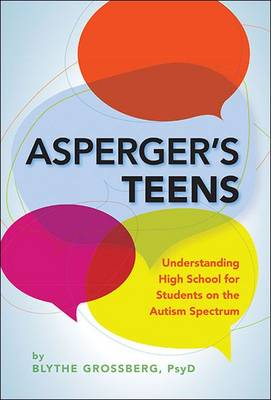 Asperger's Teens by Blythe Grossberg