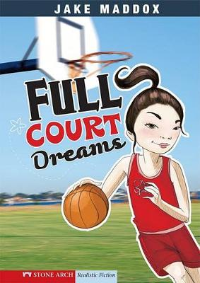 Full Court Dreams by Jake Maddox