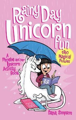 Rainy Day Unicorn Fun by Dana Simpson