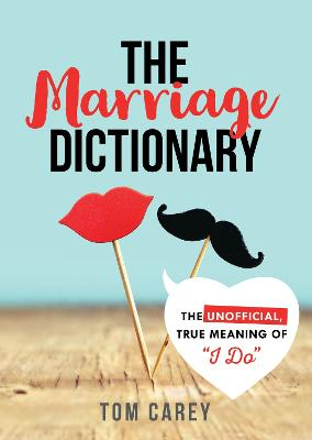 The Marriage Dictionary by Tom Carey