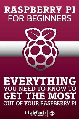 Rasberry Pi for Beginners by Adam Holmes