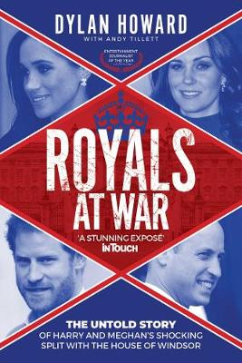 Royals at War: The Untold Story of Harry and Meghan's Shocking Split with the House of Windsor by Dylan Howard