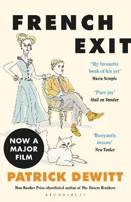 French Exit: NOW A MAJOR FILM by Patrick deWitt