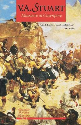 Massacre at Cawnpore by V. A. Stuart