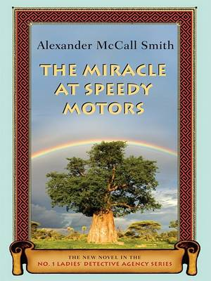The The Miracle at Speedy Motors by Alexander McCall Smith